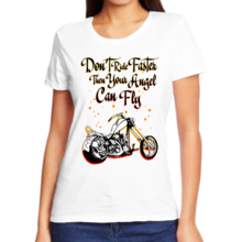 Футболка женская don't ride faster then your angel can fry арт 5576